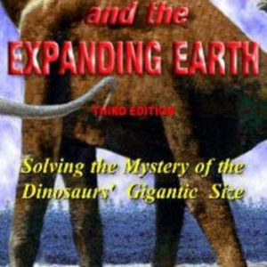 Dinosaurs and the Expanding Earth Solving the Mystery of the Dinosaurs' Gigantic Size Stephen Hurrell book ebook Expanding Earth theory Growing