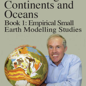 On the Origin of Continents and Oceans Empirical Small Earth Modelling Studies Kindle ebook Dr James Maxlow Expanding Earth theory Growing expansion tectonics