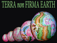 Terra non Firma Earth: Plate Tectonics is a Myth James Maxlow