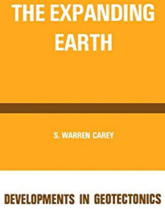 Expanding Earth Developments in Geotectonics book s Sam Warren Carey