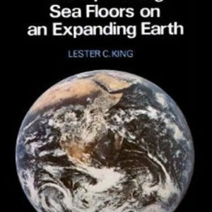 Wandering Continents and Spreading Sea-floors on an Expanding Earth Lester C King book review Growing theories theory