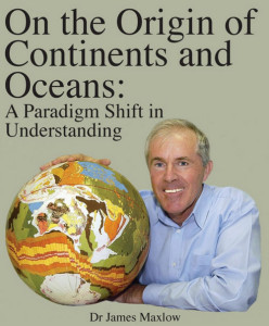 On the Origin of Continents and Oceans: A Paradigm Shift in Understanding book James Maxlow Author