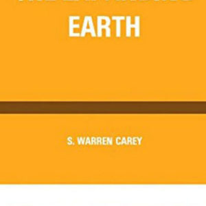 The Expanding Earth: Developments in Geotectonics book author S Warren Carey growing models hypothesis ideas geology